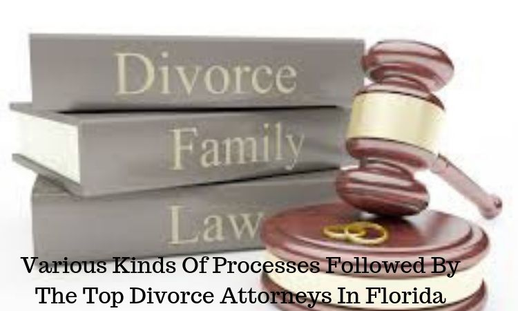 Various-kinds-of-processes-followed-by-the-top-divorce-attorneys-in-Florida