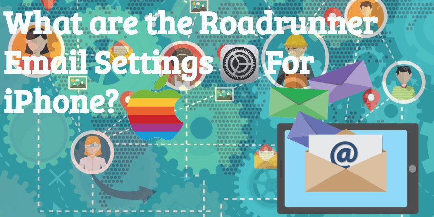 Roadrunner Email Settings Issues