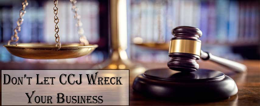 Don't-Let-CCJ-Wreck-Your-Business-Follow-The-Mentioned-Tips