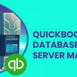 Use of QuickBooks Database Server Manager