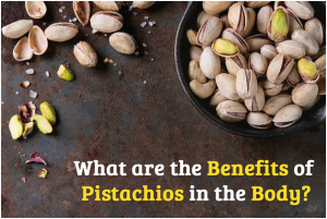 Benefits Of Pistachios In The Body