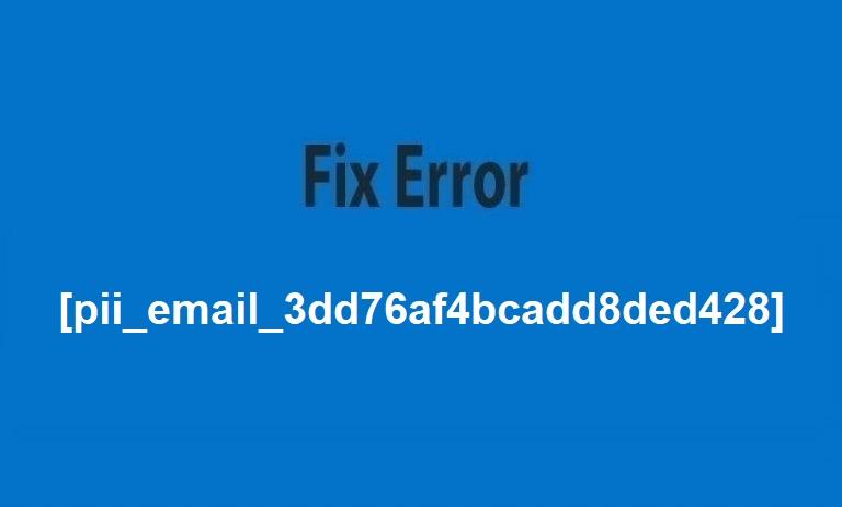 Fix Error [pii_email_3dd76af4bcadd8ded428]