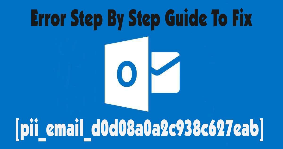 How To Fix [pii_email_d0d08a0a2c938c627eab] Error