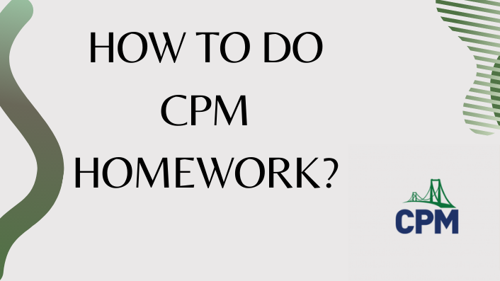 CPM HOMEWORK