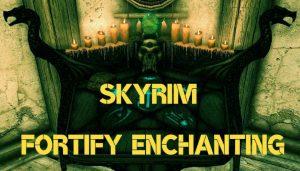 Skyrim Fortify Enchanting Alchemy