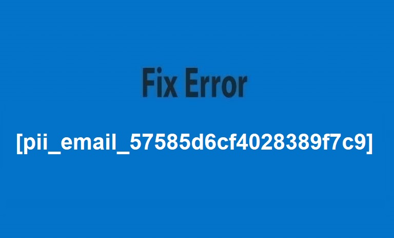 Fix Error [pii_email_57585d6cf4028389f7c9]