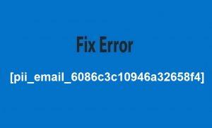 Error Fix [pii_email_6086c3c10946a32658f4]