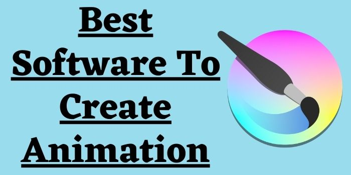 Best Software To Create Animation