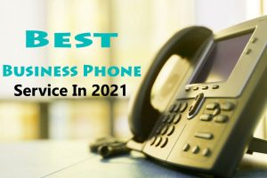 Best Business Phone Service In 2021